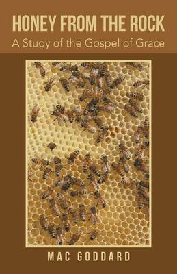 Honey from the Rock: A Study of the Gospel of Grace (Paperback)