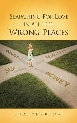 Searching for Love in All the Wrong Places (Paperback)