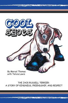 Cool Shoes: The Jack Russell Terrier: A Story of Kindness, Friendship, and Respect (Paperback)