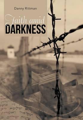 Faith Amid Darkness (Hardback)