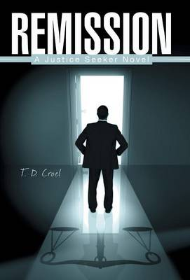 Remission: A Justice Seeker Novel (Hardback)