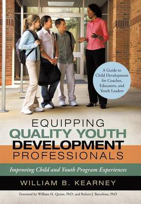Equipping Quality Youth Development Professionals: Improving Child and Youth Program Experiences (Hardback)