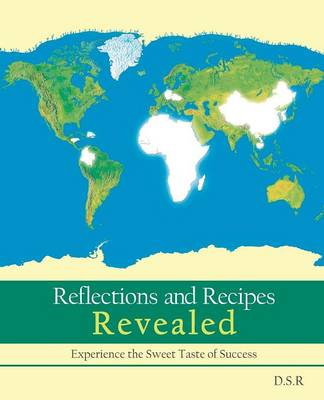 Reflections and Recipes Revealed: Experience the Taste of Sweet Success (Paperback)