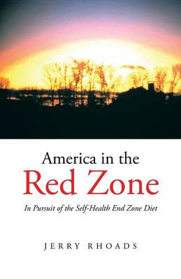 America in the Red Zone: In Pursuit of the Self-Health End Zone Diet (Paperback)