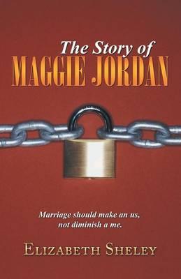 The Story of Maggie Jordan (Paperback)