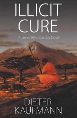 Illicit Cure: A James Ryan Cassidy Novel (Paperback)