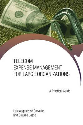 Telecom Expense Management for Large Organizations: A Practical Guide (Paperback)