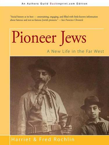 Pioneer Jews: A New Life in the Far West (Paperback)