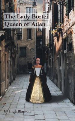 The Lady Bortei: Queen of Atlan (Paperback)