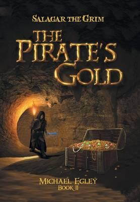 Salagar the Grim: The Pirate's Gold (Hardback)