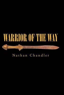 Warrior of the Way (Hardback)