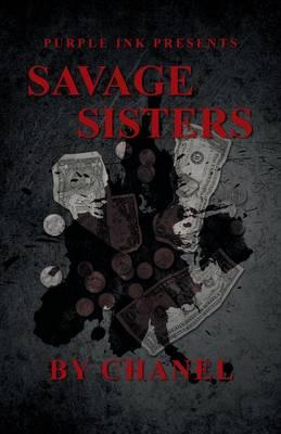 Purple Ink Presents Savage Sisters by Chanel (Paperback)