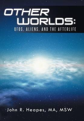 Other Worlds: UFOs, Aliens, and the Afterlife (Hardback)