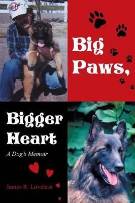 Big Paws, Bigger Heart: A Dog's Memoir (Paperback)