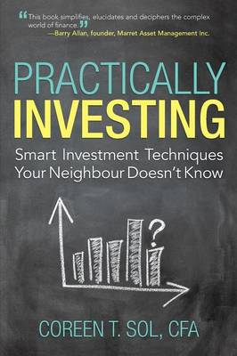 Practically Investing: Smart Investment Techniques Your Neighbour Doesn't Know (Paperback)