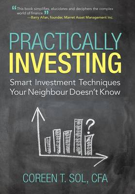 Practically Investing: Smart Investment Techniques Your Neighbour Doesn't Know (Hardback)