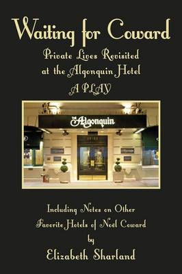 Waiting for Coward: Private Lives Revisited at the Algonquin Hotel (Paperback)