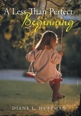 A Less Than Perfect Beginning (Hardback)