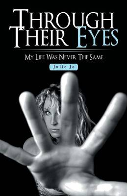 Through Their Eyes: My Life Was Never the Same (Paperback)