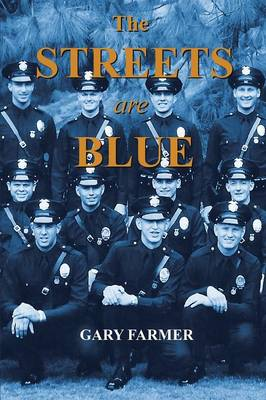 The Streets Are Blue: True Tales of Service from the Front Lines of the Los Angeles Police Department (Paperback)
