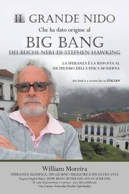 Il Grande Nido Che Ha Dato Origine Al Big Bang Dei Buchi Neri Di Stephen Hawking: La Speranza E La Risposta Al Nichilismo Della Fisica Moderna (Paperback)