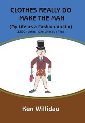 Clothes Really Do Make the Man: My Life as a Fashion Victim (Hardback)