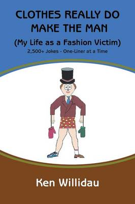 Clothes Really Do Make the Man: My Life as a Fashion Victim (Paperback)