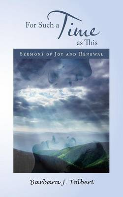 For Such a Time as This: Sermons of Joy and Renewal (Paperback)