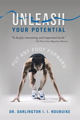 Unleash Your Potential: Put Any Foot Forward (Paperback)