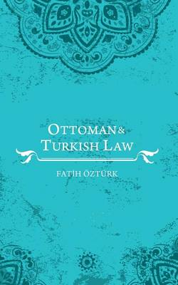 Ottoman and Turkish Law (Paperback)