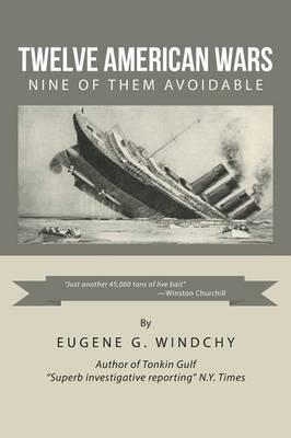 Twelve American Wars: Nine of Them Avoidable (Paperback)