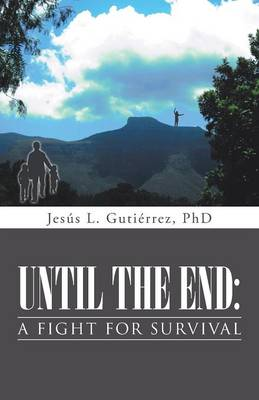 Until the End: A Fight for Survival (Paperback)