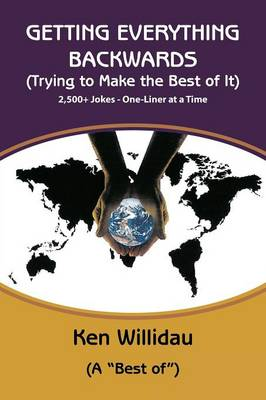 Getting Everything Backwards - Regular Version: Trying to Make the Best of It (Paperback)