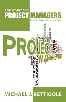 A Pocket Guide for Project Managers: Maximize People, Process, and Tools (Paperback)