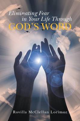 Eliminating Fear in Your Life Through God's Word (Paperback)