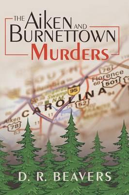 The Aiken and Burnettown Murders (Paperback)