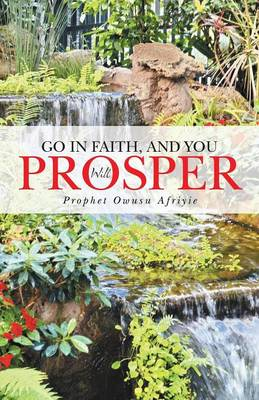 Go in Faith, and You Will Prosper (Paperback)