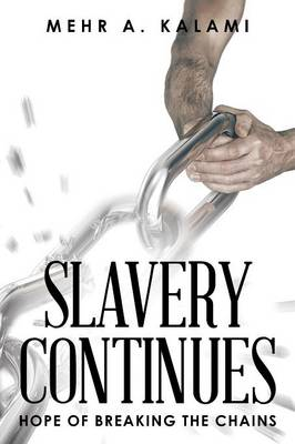 Slavery Continues: Hope of Breaking the Chains (Paperback)