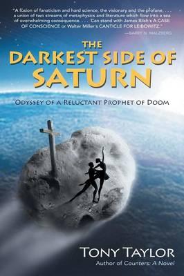 The Darkest Side of Saturn: Odyssey of a Reluctant Prophet of Doom (Paperback)