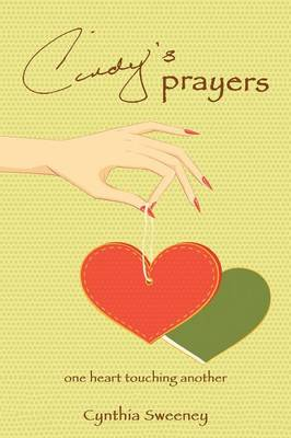 Cindy's Prayers: One Heart Touching Another (Paperback)
