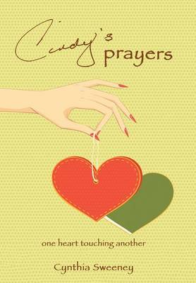 Cindy's Prayers: One Heart Touching Another (Hardback)