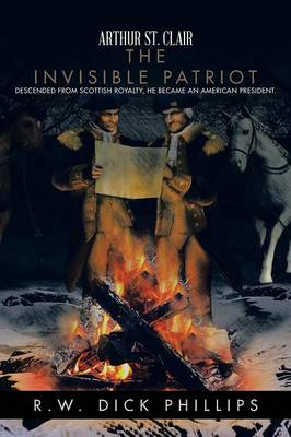 Arthur St. Clair: The Invisible Patriot (Paperback)