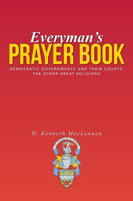 Everyman's Prayer Book: Democratic Governments and Their Courts: The Other Great Religions (Paperback)