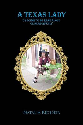 A Texas Lady: 52 Poems to Be Read Aloud or Read Quietly (Paperback)