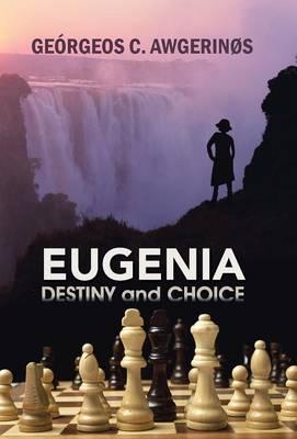 Eugenia: Destiny and Choice (Hardback)