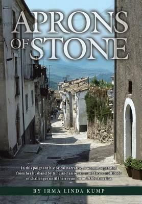 Aprons of Stone: A Novel Based on True Events (Hardback)