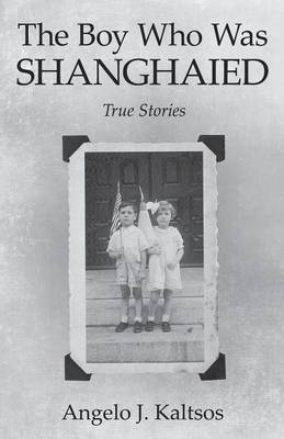 The Boy Who Was Shanghaied: True Stories (Paperback)