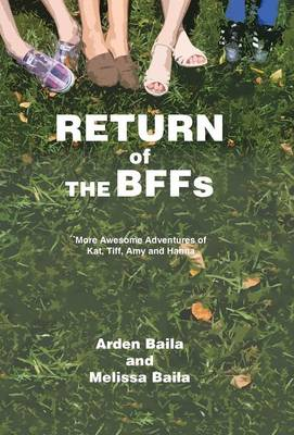 Return of the Bffs: More Awesome Adventures of Kat, TIFF, Amy, and Hanna (Hardback)