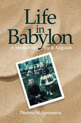 Life in Babylon: A Memoir of Joy and Anguish (Paperback)