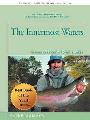 The Innermost Waters: Fishing Cape Cod's Ponds & Lakes (Paperback)
